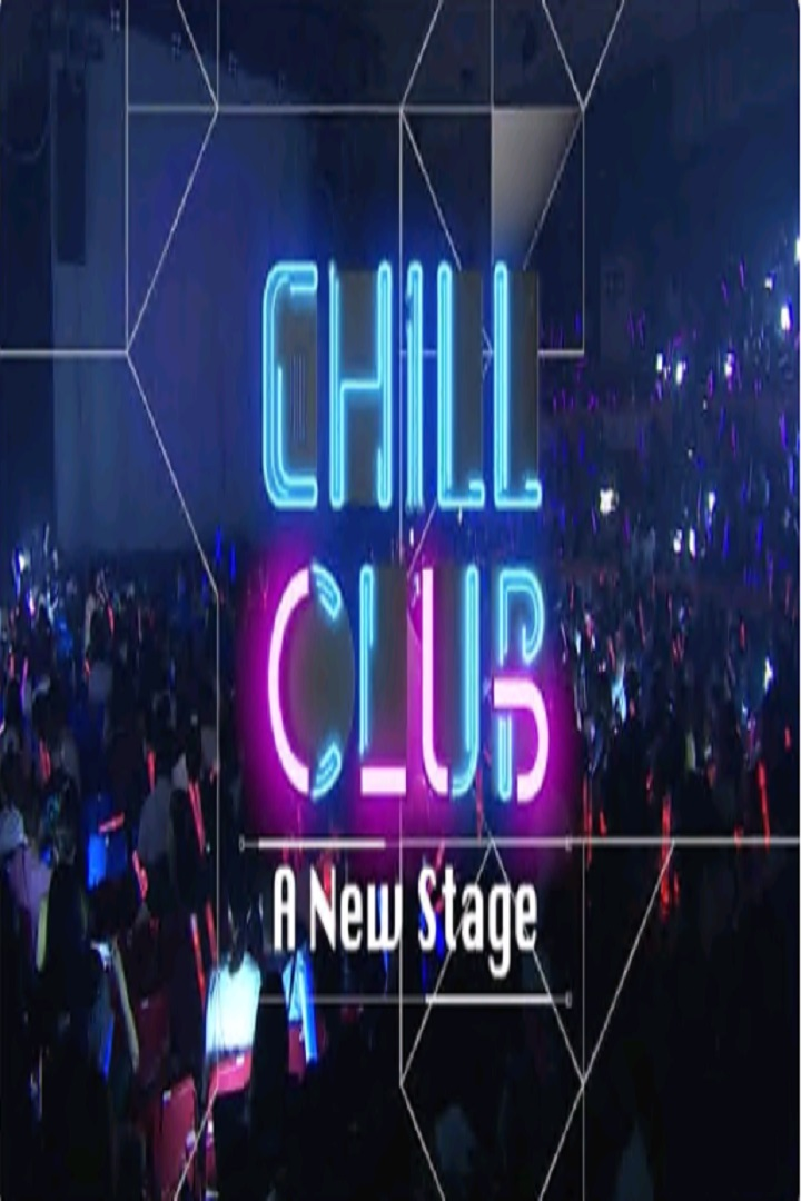 Chill Club A New Stage